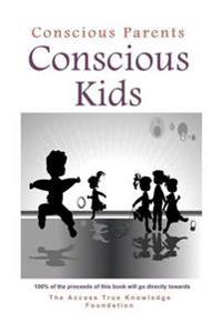 Conscious Parents, Conscious Kids