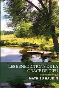Les Benedictions de la Grace de Dieu