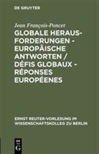 Globale Herausforderungen - Europ ische Antworten / D fis Globaux - R ponses Europ enes