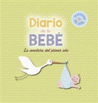 Diario de Tu Bebe: La Aventura del Primer Ano