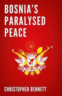 Bosnia's Paralyzed Peace