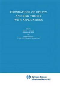 Foundations of Utility and Risk Theory With Applications