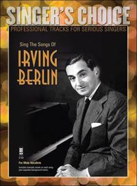 Sing the Songs of Irving Berlin: Singer's Choice - Professional Tracks for Serious Singers