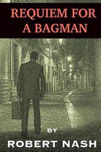 Requiem for a Bagman