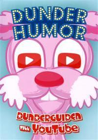 Dunderhumor : dunderguiden till Youtube