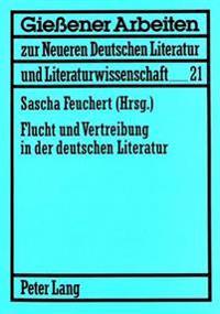 Flucht Und Vertreibung in Der Deutschen Literatur: Beitraege