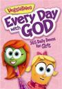 VeggieTales Every Day with God: 365 Daily Devos for Girls