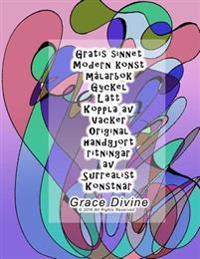 Gratis Sinnet Modern Konst Malarbok Gyckel Latt Koppla AV Vacker Original Handgjort Ritningar AV Surrealist Konstnar Grace Divine