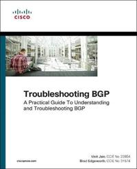 Troubleshooting Bgp: A Practical Guide to Understanding and Troubleshooting Bgp