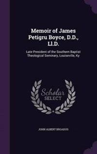 Memoir of James Petigru Boyce, D.D., LL.D.