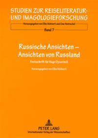 Russische Ansichten - Ansichten Von Russland: Festschrift Fuer Hugo Dyserinck