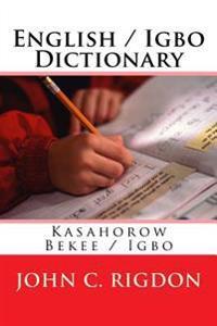 English / Igbo Dictionary: Kasahorow Bekee / Igbo
