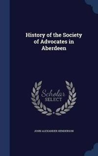 History of the Society of Advocates in Aberdeen