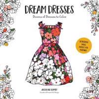 Dream Dresses: Dozens of Delightful Dresses to Color