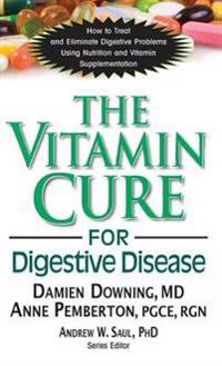 The Vitamin Cure for Digestive Disease