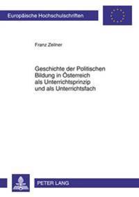Geschichte Der Politischen Bildung in Oesterreich ALS Unterrichtsprinzip Und ALS Unterrichtsfach