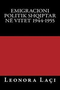 Emigracioni Politik Shqiptar Ne Vitet 1944-1955