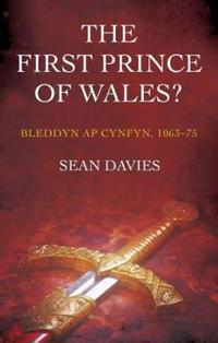 First Prince of Wales?: Bleddyn AP Cynfyn, 1063-75