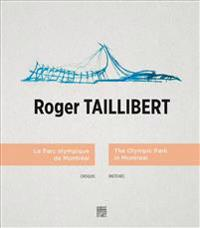 Roger Taillibert: The Olympic Park in Montreal