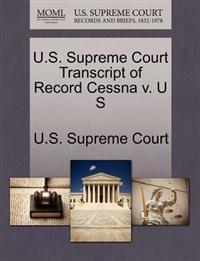 U.S. Supreme Court Transcript of Record Cessna V. U S
