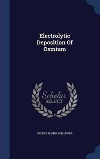 Electrolytic Deposition of Osmium