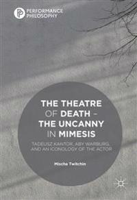 The Theatre of Death - The Uncanny in Mimesis