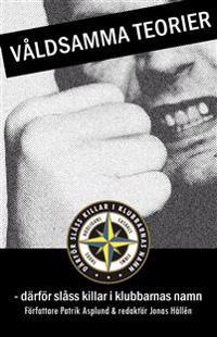 Våldsamma teorier : därför slåss killar i klubbarnas namn