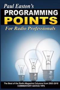 Programming Points: The Best of 'The Radio Magazine' Columns (2003-2010)