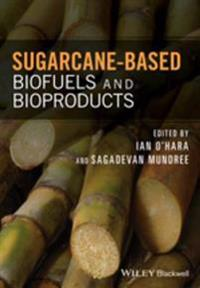 Sugarcane-based Biofuels and Bioproducts