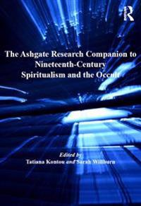 Ashgate Research Companion to Nineteenth-Century Spiritualism and the Occult