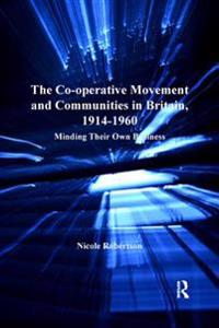 Co-operative Movement and Communities in Britain, 1914-1960