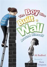 Boy Who Built a Wall Around Himself