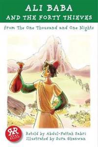Ali Baba and the Forty Thieves: From the One Thousand and One Nights