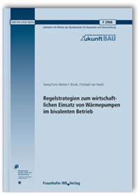 Regelstrategien zum wirtschaftlichen Einsatz von Wärmepumpen im bivalenten Betrieb. Abschlussbericht.