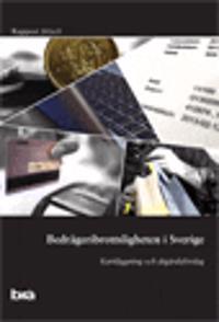Bedrägeribrottsligheten i Sverige. Brå rapport 2016:9 : Kartläggning och åtgärdsförslag