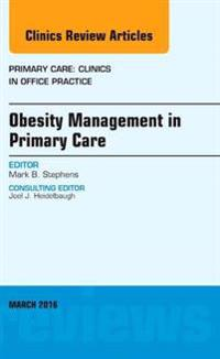 Obesity Management in Primary Care, An Issue of Primary Care: Clinics in Office Practice, E-Book