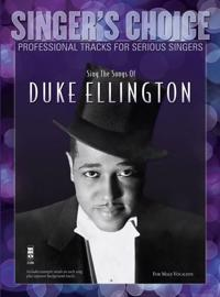 Sing the Songs of Duke Ellington: Singer's Choice - Professional Tracks for Serious Singers