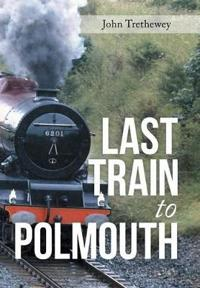 Last Train to Polmouth
