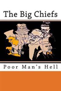 The Big Chiefs: Poor Man's Hell
