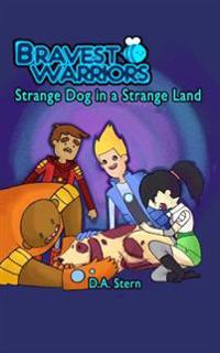 Bravest Warriors: Strange Dog in a Strange Land