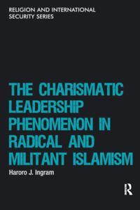 Charismatic Leadership Phenomenon in Radical and Militant Islamism