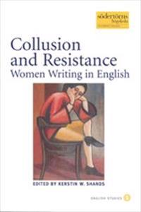 Collusion and Resistance : Women Writing in English