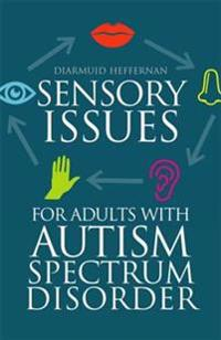 Sensory Issues for Adults with Autism Spectrum Disorder