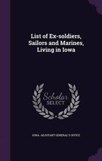 List of Ex-Soldiers, Sailors and Marines, Living in Iowa