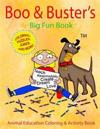 Boo & Buster's Big Fun Book! Animal Education Coloring & Activity Book!