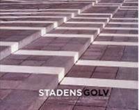 Stadens golv. Gestaltning med marksten och plattor av betong