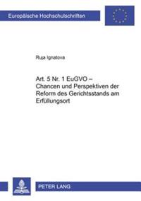 Art. 5 NR. 1 Eugvo - Chancen Und Perspektiven Der Reform Des Gerichtsstands Am Erfuellungsort