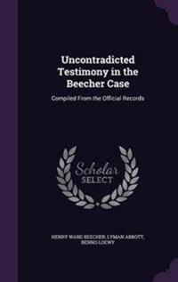 Uncontradicted Testimony in the Beecher Case