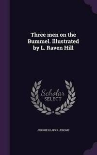 Three Men on the Bummel. Illustrated by L. Raven Hill