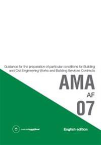 AMA AF 07. Guidance for the preparation of particular conditions for Building and Civil Engineering Works and Building Services Contracts